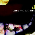Worlds Unknown – A Night of Musical Adventures Mixing Up Cosmic Funk, Electronica, Jazz & Folk