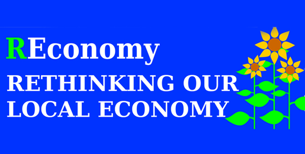 REconomy: Rethinking our Local Economy – A talk & discussion.
