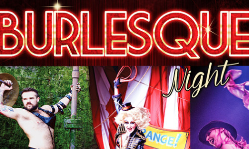 Burlesque Night Friday 13th Feb