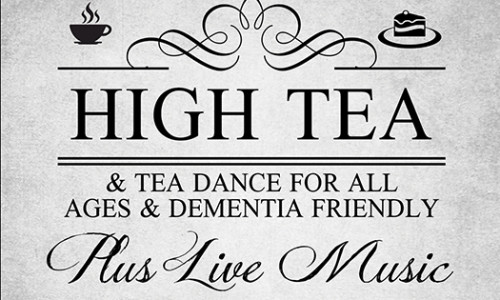 High Tea & Tea Dance – For All Ages & Dementia Friendly – Weds 4th May
