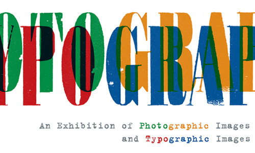Photo and Typo exhibition 2nd -19th May